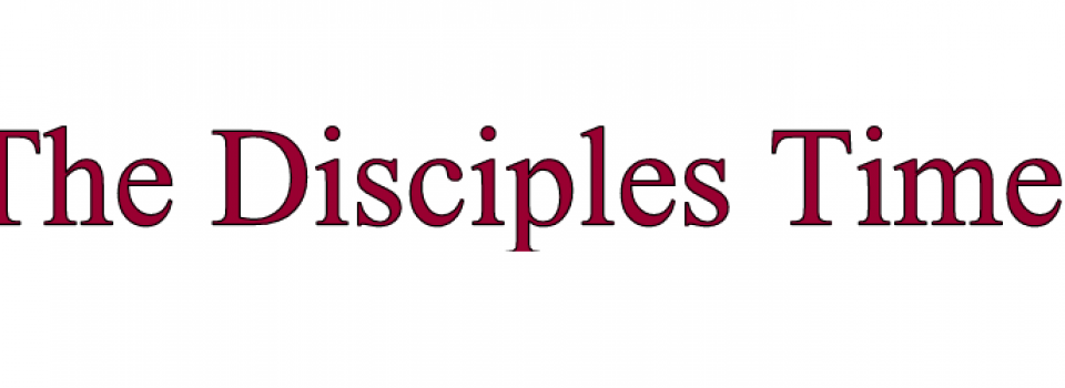 the disciples time